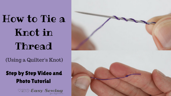 How to tie a knot in thread using a quilters knot featured image