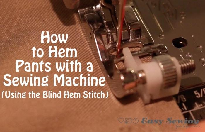 How To Hem Pants With A Sewing Machine Using The Blind Hem Stitch Stunning Blind Hem Stitch Pants Sewing Machine