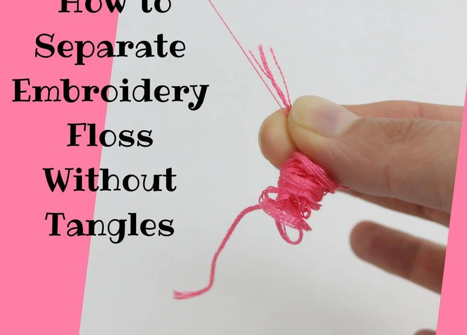 How to Separate Embroidery Floss and Prepare for Hand Embroidery