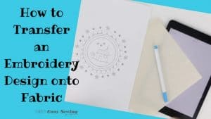 How to Transfer an Embroidery Design onto Fabric Featured