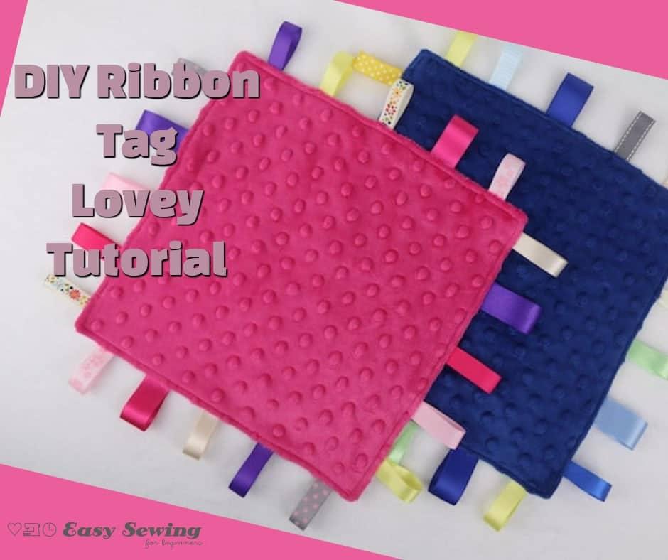 DIY Ribbon Tag Lovey Tutorial