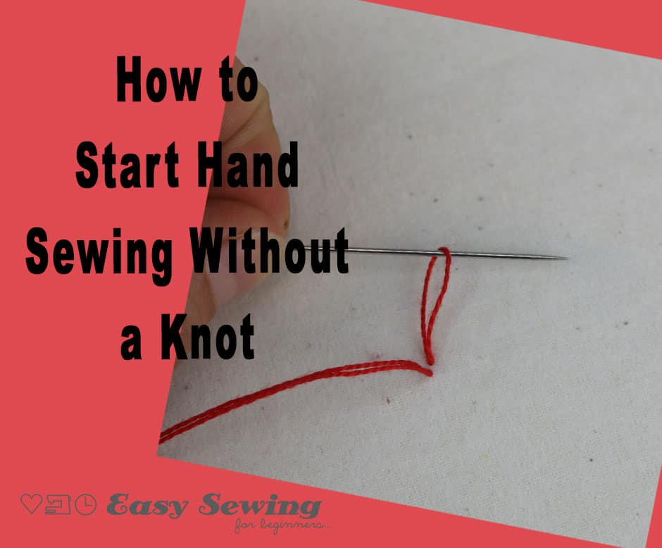 How to Start Hand Sewing Without a Knot