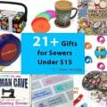 21+-Gifts-for-Sewers-Under-$15-Website-Featured-Image