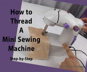 How to thread a mini sewing machine tutorial